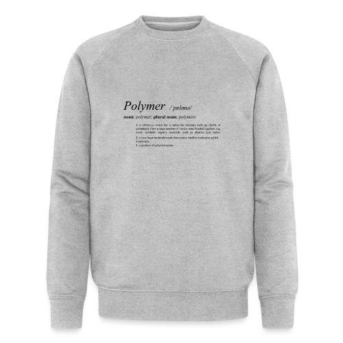 Polymer definition. - Men's Organic Sweatshirt by Stanley & Stella