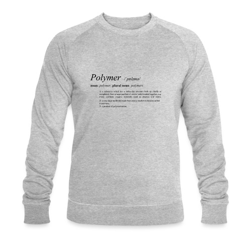 Polymer definition. - Men's Organic Sweatshirt