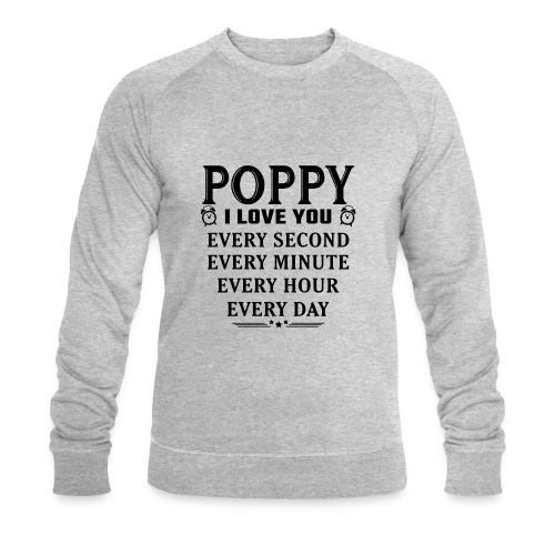 I Love You Poppy - Men's Organic Sweatshirt by Stanley & Stella