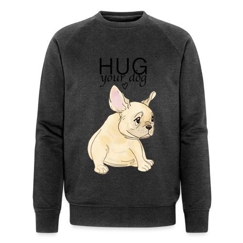 Hug Your Dog - Sweat-shirt bio Stanley & Stella Homme