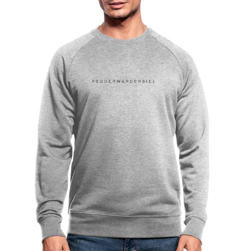 Fedderwardersiel Schrift - Männer Bio-Sweatshirt