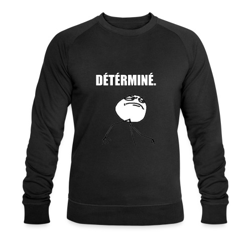 DÉTÉRMINÉ. - Sweat-shirt bio Stanley & Stella Homme