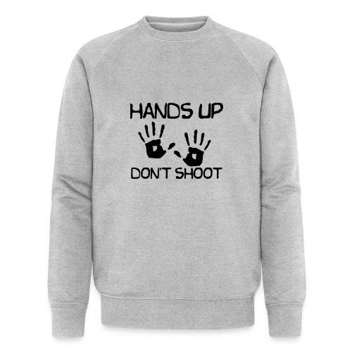 Hands Up Don't Shoot (Black Lives Matter) - Mannen bio sweatshirt van Stanley & Stella