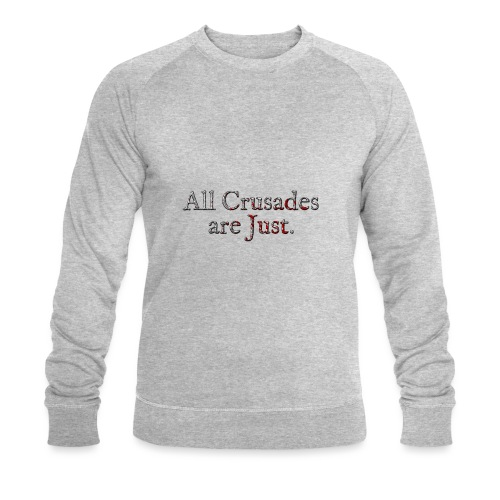 All Crusades Are Just. Alt.2 - Men's Organic Sweatshirt