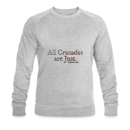 All Crusades Are Just. Alt.1 - Men's Organic Sweatshirt