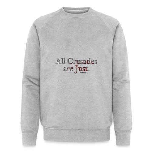 All Crusades Are Just. - Men's Organic Sweatshirt