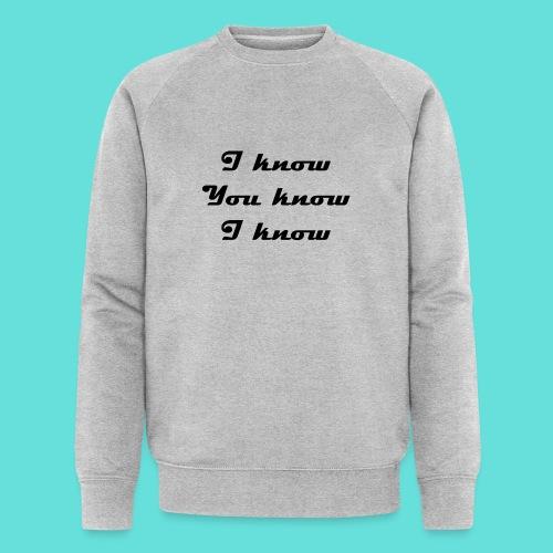 I know You know I know - Sweat-shirt bio Stanley & Stella Homme