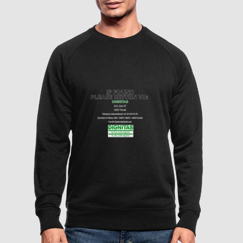 Dignitas - If found please return joke design - Men's Organic Sweatshirt