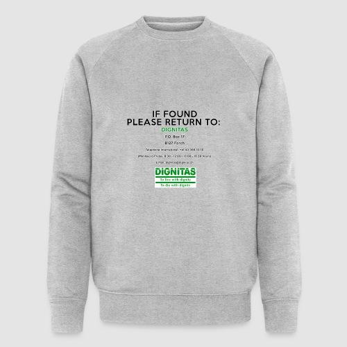 Dignitas - If found please return joke design - Men's Organic Sweatshirt by Stanley & Stella