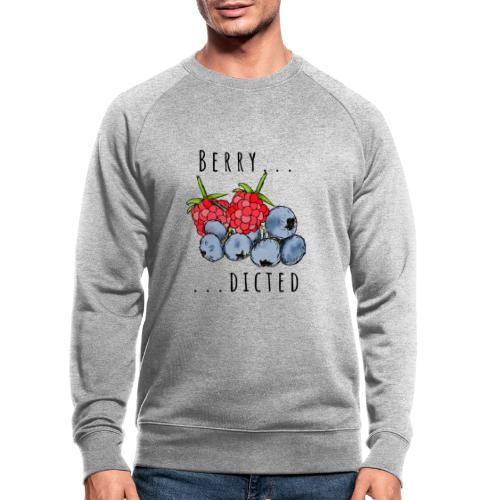 Berry dicted - Männer Bio-Sweatshirt