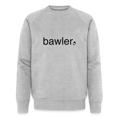bawler - Männer Bio-Sweatshirt