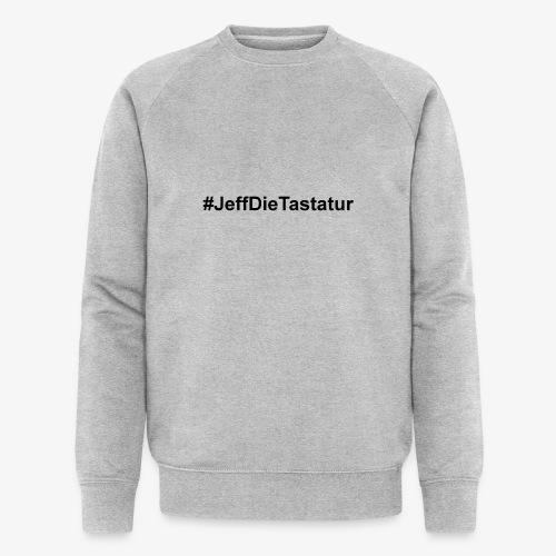 hashtag jeffdietastatur schwarz - Männer Bio-Sweatshirt von Stanley & Stella