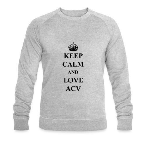 Keep Calm and Love ACV - Männer Bio-Sweatshirt von Stanley & Stella