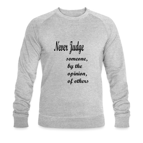 Never Judge - Men's Organic Sweatshirt by Stanley & Stella