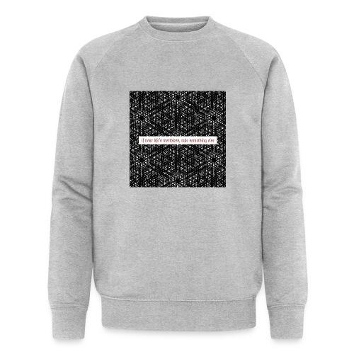 if your lifes worthless, take something else - Männer Bio-Sweatshirt von Stanley & Stella