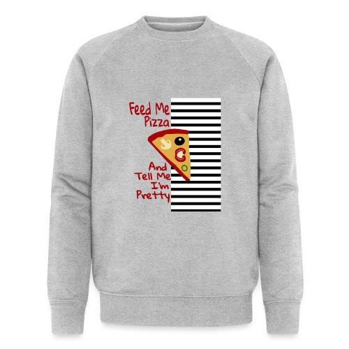 Feed Me Pizza And Tell Me I'm Pretty - Økologisk sweatshirt for menn fra Stanley & Stella