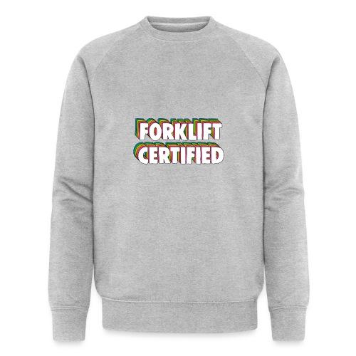 Forklift Certification Meme - Men's Organic Sweatshirt
