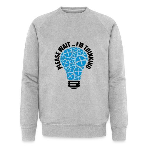 PLEASE WAIT ... I'M THINKING - Männer Bio-Sweatshirt von Stanley & Stella