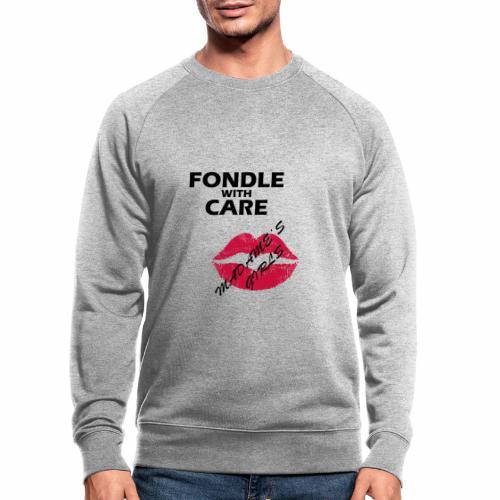 Fondle with Care - Men's Organic Sweatshirt