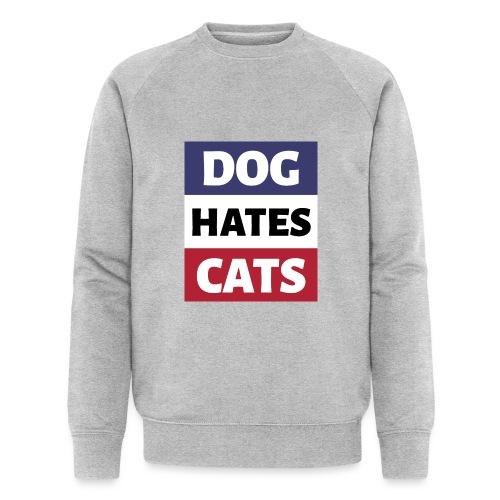 Dog Hates Cats - Männer Bio-Sweatshirt von Stanley & Stella