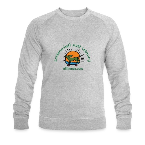 Ullihunde - Leidenschaft statt Leistung - Männer Bio-Sweatshirt