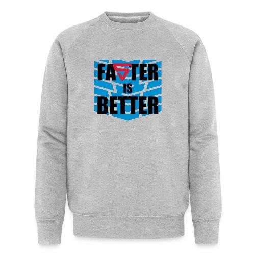 Faster is Better - Sweat-shirt bio Stanley & Stella Homme