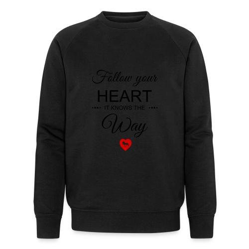 follow your heartbesser - Männer Bio-Sweatshirt