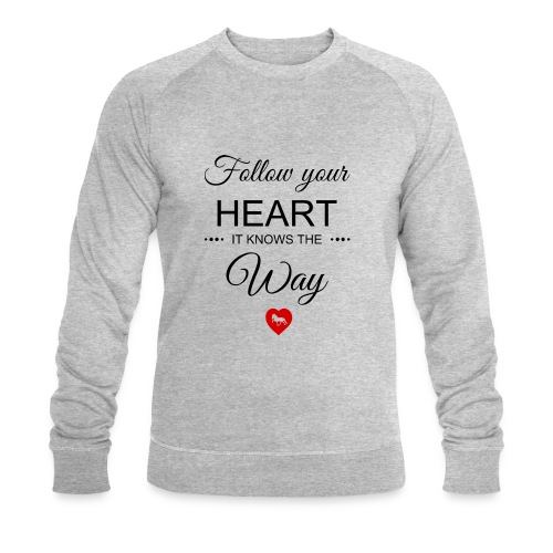 follow your heartbesser - Männer Bio-Sweatshirt