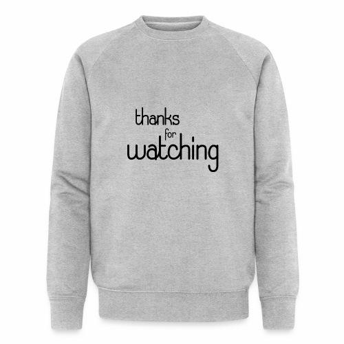 thanks for watching - Männer Bio-Sweatshirt von Stanley & Stella