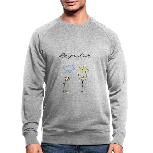be positive - Sweat-shirt bio