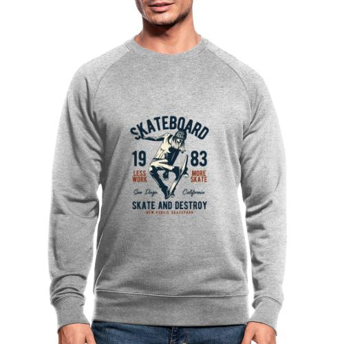 skate and destroy - Männer Bio-Sweatshirt
