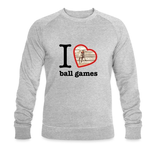I love ball games Dog playing ball retrieving ball - Men's Organic Sweatshirt by Stanley & Stella