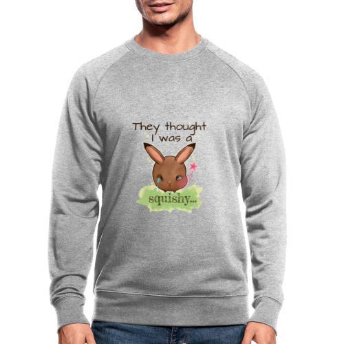Not squishy - Men's Organic Sweatshirt