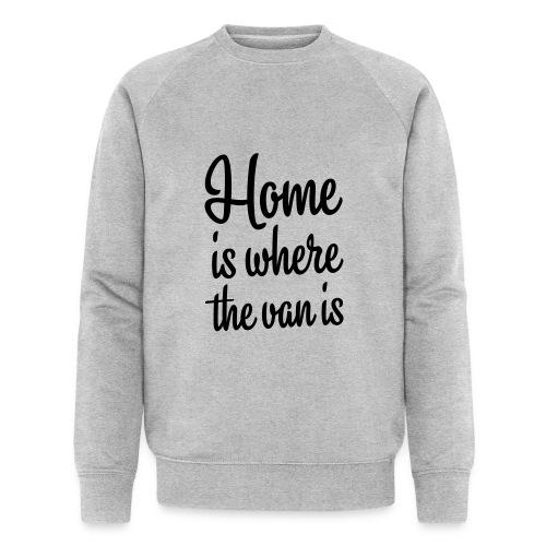 Home is where the van is - Autonaut.com - Men's Organic Sweatshirt by Stanley & Stella