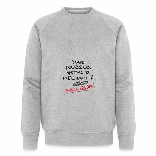 Parce que ! - Sweat-shirt bio