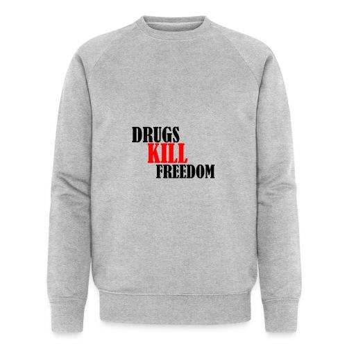 Drugs KILL FREEDOM! - Ekologiczna bluza męska Stanley & Stella