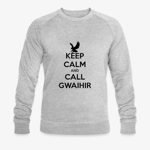 Keep Calm And Call Gwaihir - Men's Organic Sweatshirt by Stanley & Stella