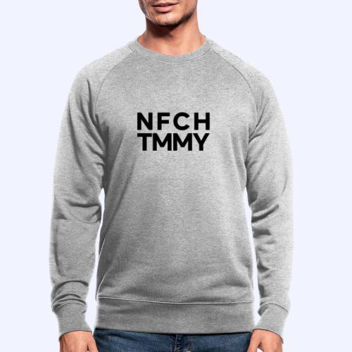 Einfach Tommy / NFCHTMMY / Black Font - Männer Bio-Sweatshirt