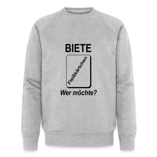 Biete Fleißkärtchen Arbeit Büro Spruch - Männer Bio-Sweatshirt von Stanley & Stella