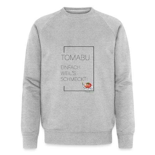 TomaBu Einfach weil´s schmeckt! - Männer Bio-Sweatshirt