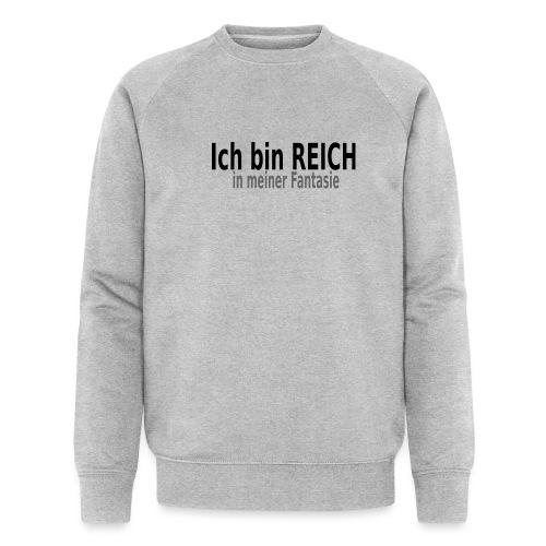 reich Reich Fantasie - Männer Bio-Sweatshirt