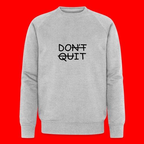 Don't Quit, Do It - Økologisk sweatshirt til herrer