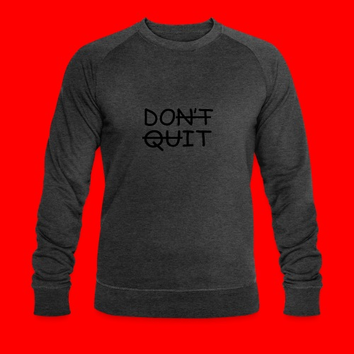 Don't Quit, Do It - Økologisk Stanley & Stella sweatshirt til herrer