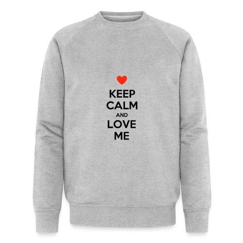 Keep calm and love me - Felpa ecologica da uomo