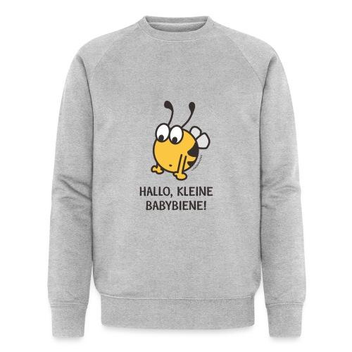 Hallo, kleine Babybiene! - Männer Bio-Sweatshirt