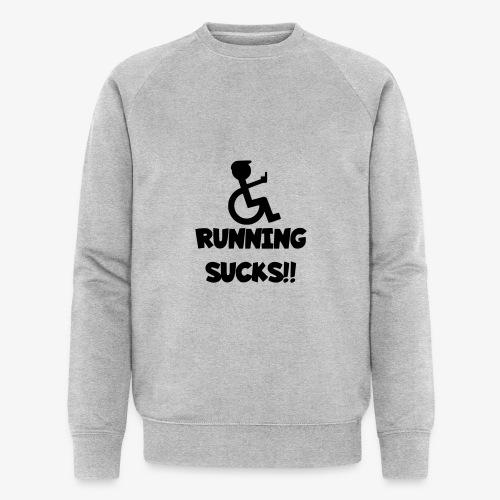 Rolstoel gebruikers haten rennen - Mannen bio sweatshirt van Stanley & Stella