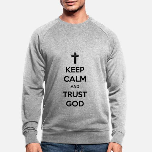 Keep Calm and Trust God (Vertrouw op God) - Mannen bio sweatshirt van Stanley & Stella