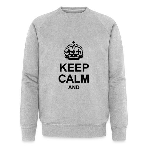 KEEP CALM - Men's Organic Sweatshirt