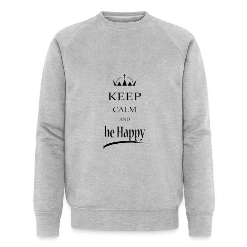 keep_calm and_be_happy-01 - Felpa ecologica da uomo di Stanley & Stella
