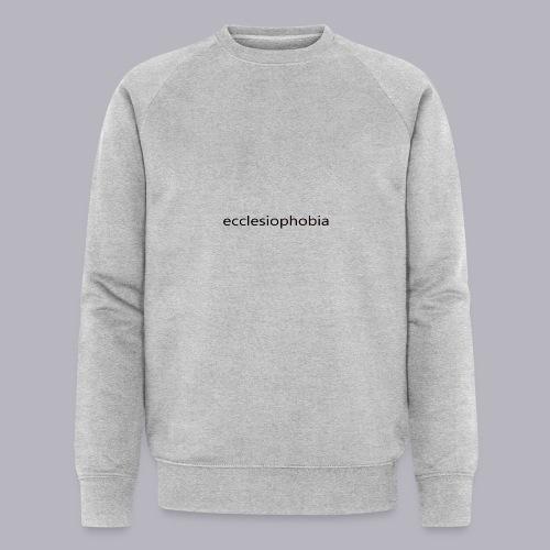 napis ecclesiophobia cienki czarny - Ekologiczna bluza męska Stanley & Stella